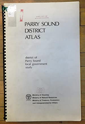 Parry Sound District Atlas: district of Parry Sound local government study