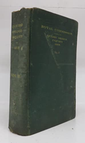 Royal Commission, Quebec Bridge Inquiry 1907. Vol. II. Minutes of Proceedings and Printed Exhibits