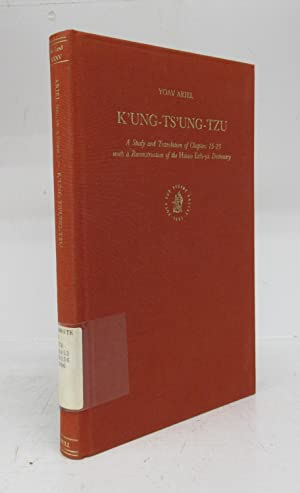 K'Ung-Ts'Ung-Tzu: A Study and Translationof Chapters 15-23 with a Reconstruction of the Hsiao Erh...