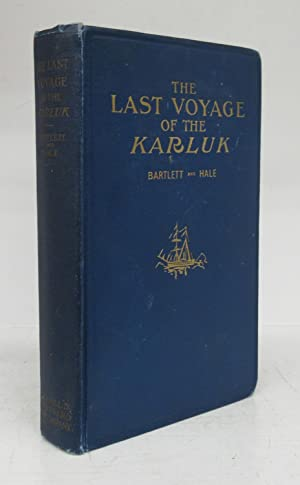 The Last Voyage of the Karluk: Flagship of Vilhjalmar Stefansson's Canadian Arctic Expedition of ...