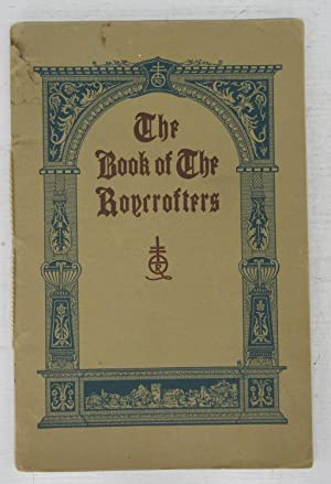 The Book of the Roycrofters: Being a History and Some Comments by Elbert Hubbard and Elbert Hubba...