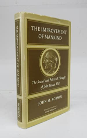 The Improvement of Mankind: The Social and Political Thought of John Stuart Mill