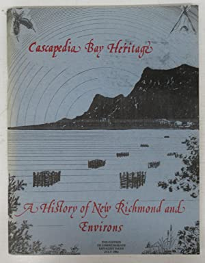 Cascapedia Bay Heritage: A History of New Richmond and Environs