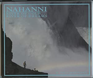 Nahanni: River of Gold . River of Dreams
