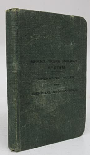 Grand Trunk Railway System: Operating Rules and General Regulations