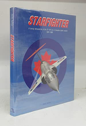 Starfighter: A loving retrospective of the CF-104 era in Canadian fighter aviation 1961-1986