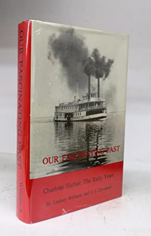 Our Fascinating Past. Charlotte Harbor: The Early Years