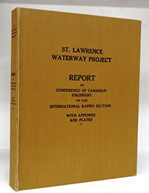 St. Lawrence Waterway Project: Report of Conference of Canadian Engineers on the International Ra...
