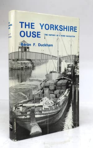 The Yorkshire Ouse: The History of a River Navigation