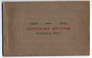 1810-1910 Centenary Souvenir, Norwich, Ont: The Councils of Norwich and North Norwich