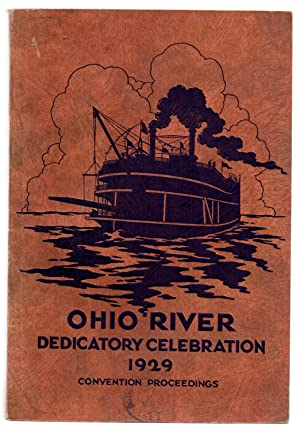 Ohio River Dedicatory Celebration: Thirty-fifth Annual Convention of the Ohio Valley Improvement ...
