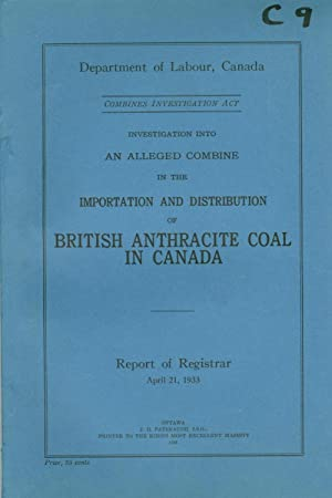 Investigation into an Alleged Combine in the Importation and Distribution of British Anthracite ...