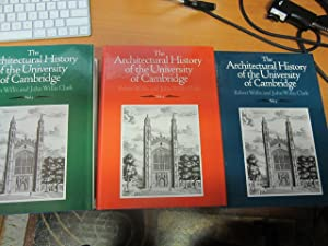 The Architectural History of the University of Cambridge and the Colleges of Cambridge and Eton. ...