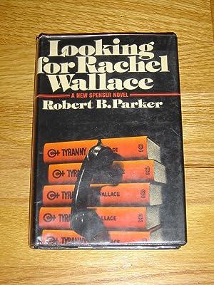 Looking for Rachel Wallace: Parker, Robert B.