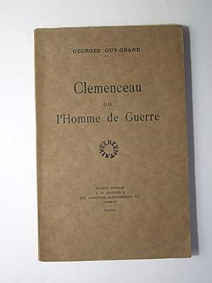 Clemenceau ou l'Homme de Guerre.: GUY-GRAND Georges