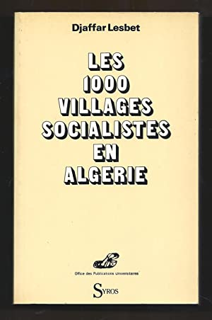 Les 1000 villages socialistes en Algérie.: LESBET Djaffar