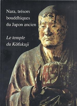 Nara, trésors bouddhiques du Japon ancien. Le: Collectif