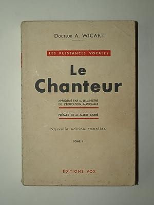 Le Chanteur. Tome 1.: WICART A. (Dr )