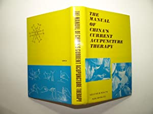 The Manual of China's Current Acupuncture Therapy.: Collectif
