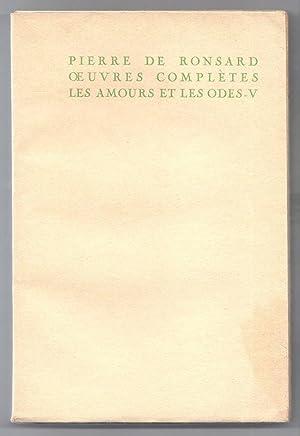 Oeuvres complètes. Les amours et les odes.: RONSARD