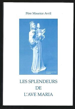 Les splendeurs de l'Ave Maria. Envoi de: Père Maurice Avril