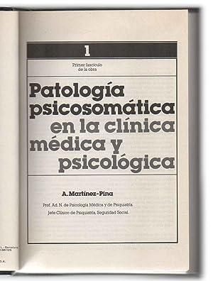 PATOLOGÍA PSICOSOMÁTICA EN LA CLÍNICA MÉDICA Y: MARTÍNEZ-PINA, ANGEL.
