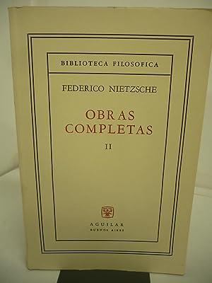 OBRAS COMPLETAS II.: NIETZSCHE, FEDERICO.