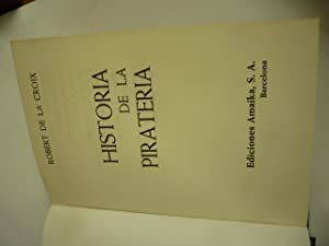 HISTORIA DE LA PIRATERIA.: DELA CROIX, ROBERT.