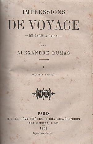 IMPRESSIONS DE VOYAGE. DE PARIS A CADIX.: DUMAS, ALEXANDRE.