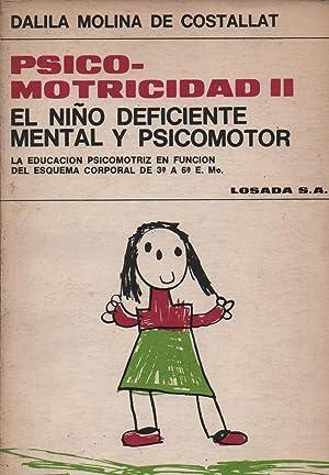 PSICOMOTRICIDAD II. EL NIÑO DEFICIENTE MENTAL Y: MOLINA DE COSTALLAT,