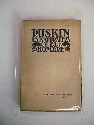 LA NATURALEZA Y EL HOMBRE.: RUSKIN, J.