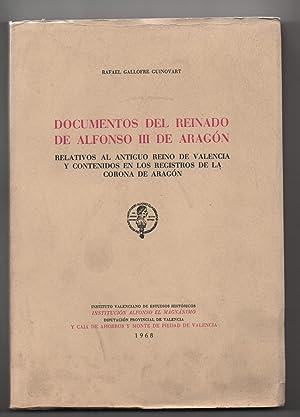 DOCUMENTOS DEL REINADO DE ALFONSO III DE ARAGÓN.: GALLOFRE GUINOVART, RAFAEL.
