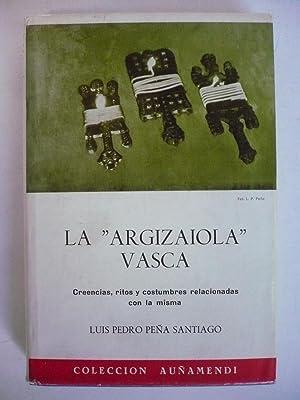 """LA """"ARGIZAIOLA"""" VASCA. Creencias, ritos y costumbres relacionadas con la misma.: PEÑA ..."""