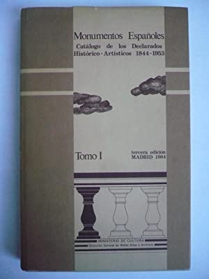 MONUMENTOS ESPAÑOLES. Catálogo de los Declarados Histórico-Artísticos ...