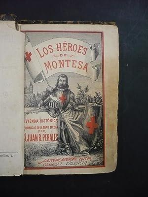 LOS HÉROES DE MONTESA. Memorias de un: PERALES, JUAN B.