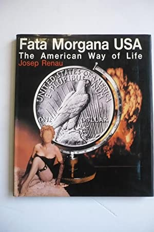 FATA MORGANA USA. The American Way of Life.