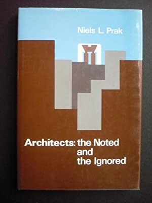 ARCHITECTS: THE NOTED AND THE IGNORED.