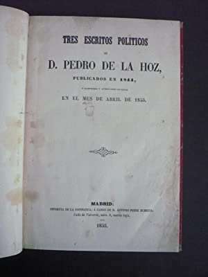TRES ESCRITOS POLÍTICOS publicados en 1844.: HOZ, PEDRO DE