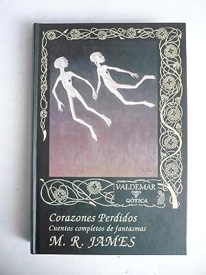 CORAZONES PERDIDOS. Cuentos completos de fantasmas.: JAMES, M.R.