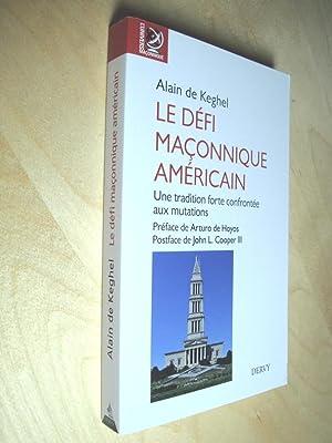Le défi maçonnique américain Une tradition forte: Alain de Keghel