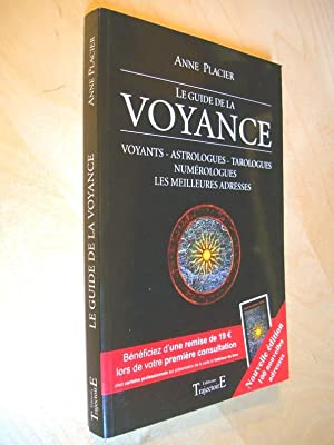 Le guide de la voyance Voyants Astrologues: Anne Placier