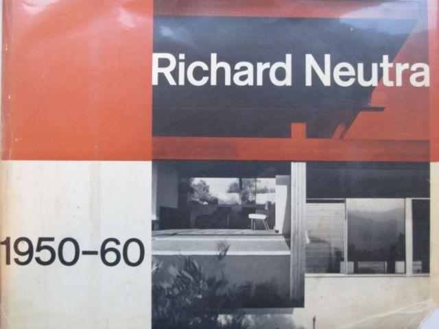 Richard Neutra: 1950-60: Buildings & Projects: Boesiger, W. (ed.)