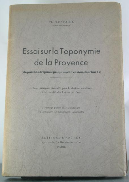 Essai sur la Toponymie de la Provence (despuis les origines jusqu'aux invasions barbares): ...
