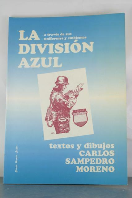 La Division Azul: A Traves de sus Uniformas y Emblemas: Moreno, Carlos Sampedro