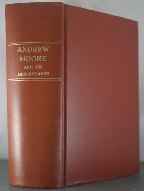 Ancestors and Descendants of Andrew Moore, 1612-1897. Vol. I.: Passmore, John Andrew Moore