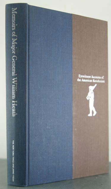 Memoirs of Major-General William Heath: Heath, William