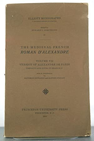 The Medieval French Roman D'Alexandre: Volume VII, Version of Alexandre de Paris. Variants and...