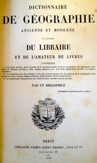 Dictionnaire de Geographie Ancienne et Moderne a l'Usage du Libraire et de L'Amateur de ...