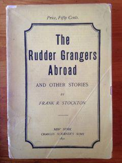 The Rudder Grangers Abroad and Other Stories: Stockton, Frank