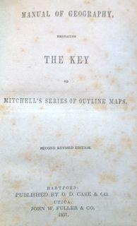 Manual of Geography, Embracing the Key to Mitchell's Series of Outline Maps: Geography)